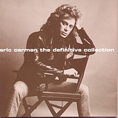 Play & Download The Definitive Collection by Eric Carmen | Napster