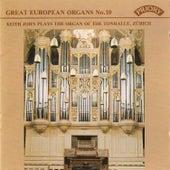 Great European Organs No.10: Tonhalle, Zurich by Keith John