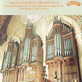 Play & Download Great European Organs No.21: Rochdale Town Hall by Jonathan Bielby | Napster