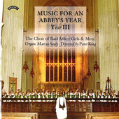 Music for an Abbey's Year - Volume 3 by The Choir of Bath Abbey, Peter King, Marcus Sealy