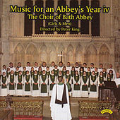 Play & Download Music for an Abbey's Year - Volume 4 by Peter King The Choir of Bath Abbey | Napster