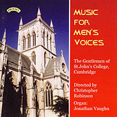Music for Men's Voices by The Gentlemen of St.John's College, Cambridge, Christopher Robinson, Jonathan Vaughn