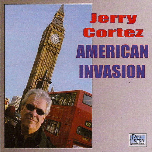 American Invasion by Jerry Cortez
