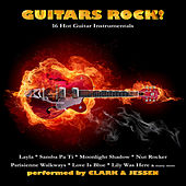 Play & Download Guitars Rock! - 16 Hot Guitar Instrumentals by Clark | Napster