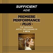 Play & Download Sufficient (Premiere Performance Plus Track) by Adie | Napster
