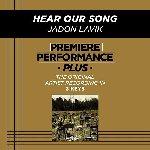 Play & Download Hear Our Song (Premiere Performance Plus Track) by Jadon Lavik | Napster