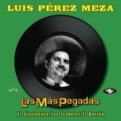 Play & Download Las Más Pegadas by Luis Perez Meza | Napster