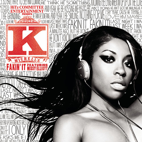 Play & Download Fakin' It by K. Michelle | Napster