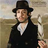 Death Won't Send A Letter by Cory Chisel and the Wandering Sons