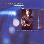 Play & Download Bolivian Blues Bar by Alex de Grassi | Napster