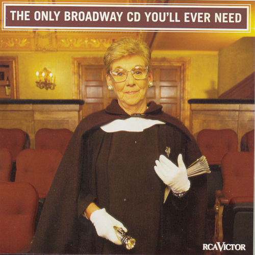 Play & Download The Only Broadway CD/Cassette You'll Ever Need by Various Artists | Napster