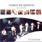Play & Download Simplicidade by Grupo Fundo de Quintal | Napster