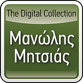 Play & Download The Digital Collection by Manolis Mitsias (Μανώλης Μητσιάς) | Napster