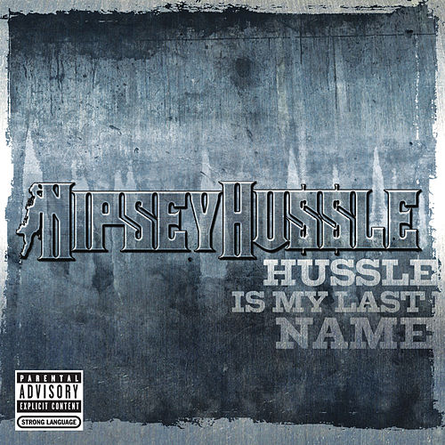 Play & Download Hussle Is My Last Name by Nipsey Hussle | Napster