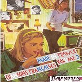 Play & Download Made in France Vol. 2 - Chansons françaises by Various Artists | Napster