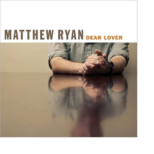 Dear Lover by Matthew Ryan