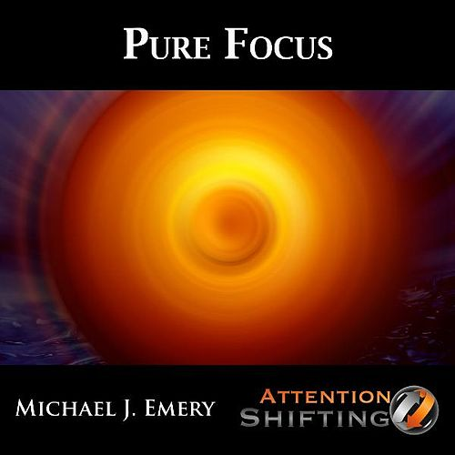 Play & Download Pure Focus - Nlp and Guided Meditation for Enhanced Focus by Michael J. Emery | Napster