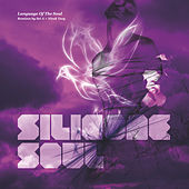 Play & Download Language Of The Soul by Silicone Soul | Napster