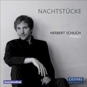 Play & Download Piano Recital: Schuch, Herbert - SCHUMANN, R. / HOLLIGER, H. / SCRIABIN, A. / RAVEL, M. / MOZART, W.A. (Nachtstucke) by Herbert Schuch | Napster