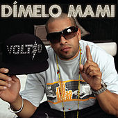 Play & Download Dímelo Mami by Voltio | Napster