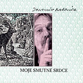 Play & Download Moje Smutne Srdce by Jaromir Nohavica | Napster