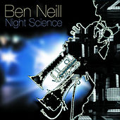 Night Science by Ben Neill
