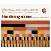 Versioni Particolari 2 by The Dining Rooms