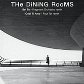Play & Download Sei Tu - Fragmentorchestra Rmx by The Dining Rooms | Napster