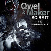 So Be It (Instrumentals) by Qwel & Maker