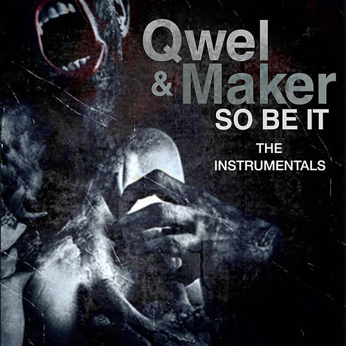 Play & Download So Be It (Instrumentals) by Qwel & Maker | Napster