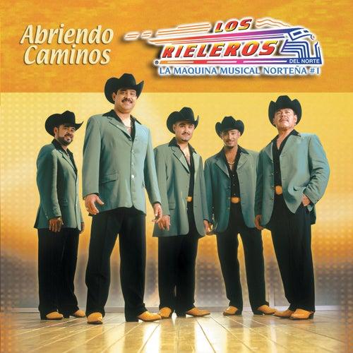 Play & Download Abriendo Caminos by Los Rieleros Del Norte   Napster