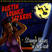 Play & Download Strange Noises in the Dark by The Austin Lounge Lizards | Napster