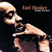 Play & Download Simply The Best: The Earl Hooker... by Earl Hooker | Napster