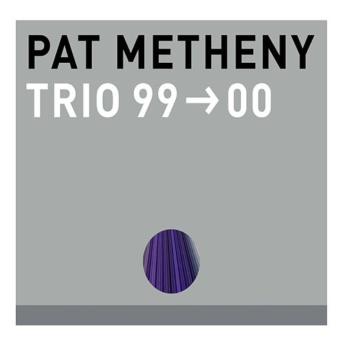 Play & Download Trio 99-00 by Pat Metheny | Napster