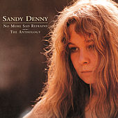 Play & Download No More Sad Refrains: The Anthology by Sandy Denny | Napster
