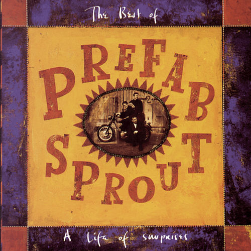 Play & Download The Best Of Prefab Sprout: A Life Of Surprises by Prefab Sprout | Napster
