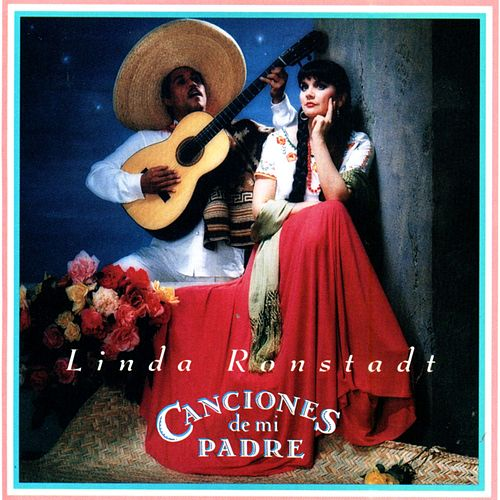 Play & Download Canciones De Mi Padre (Songs Of My Father) by Linda Ronstadt | Napster