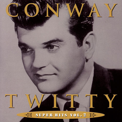 Play & Download Super Hits Vol. 2 by Conway Twitty | Napster