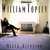 Play & Download Mixed Blessing by William Topley | Napster