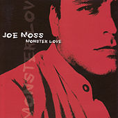 Play & Download Monster Love by Joe Moss Band | Napster