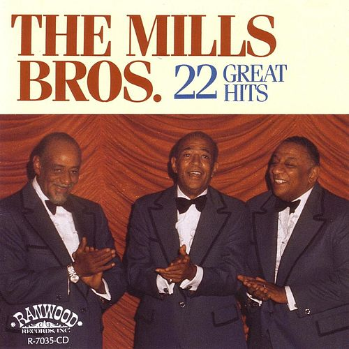 22 Great Hits by The Mills Brothers