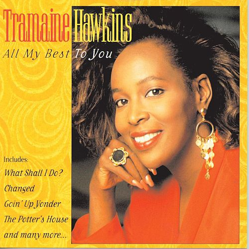 Play & Download All My Best To You by Tramaine Hawkins | Napster