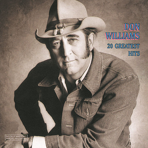 Play & Download 20 Greatest Hits by Don Williams | Napster