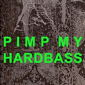 Pimp My Hardbass by Various Artists