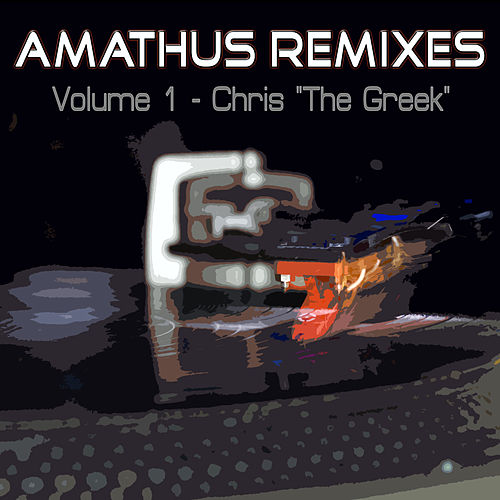 Amathus Remixes Volume 1 - Chris 'The Greek' by Various Artists