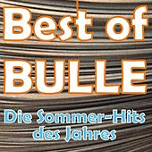 Best of BULLE - Die Sommer-Hits des Jahres by Various Artists
