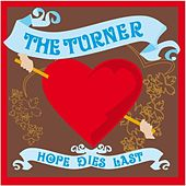 Play & Download Hope Dies Last by Turner | Napster