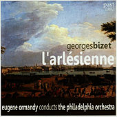 Play & Download Bizet: L'Arlésienne by Philadelphia Orchestra | Napster