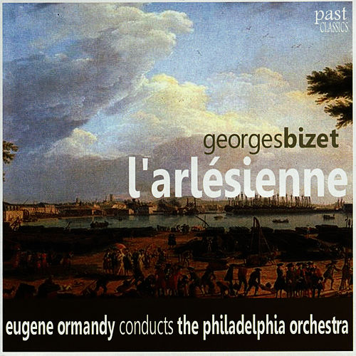 Bizet: L'Arlésienne by Philadelphia Orchestra