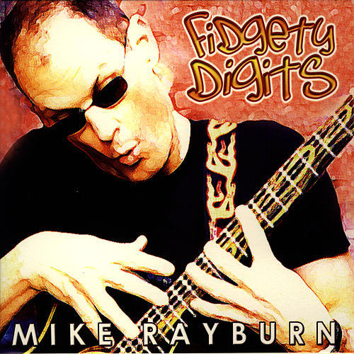 Play & Download Fidgety Digits by Mike Rayburn | Napster